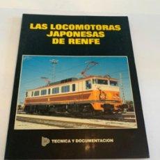 Livros: LAS LOCOMOTORAS JAPONESAS DE RENFE. Lote 200885215