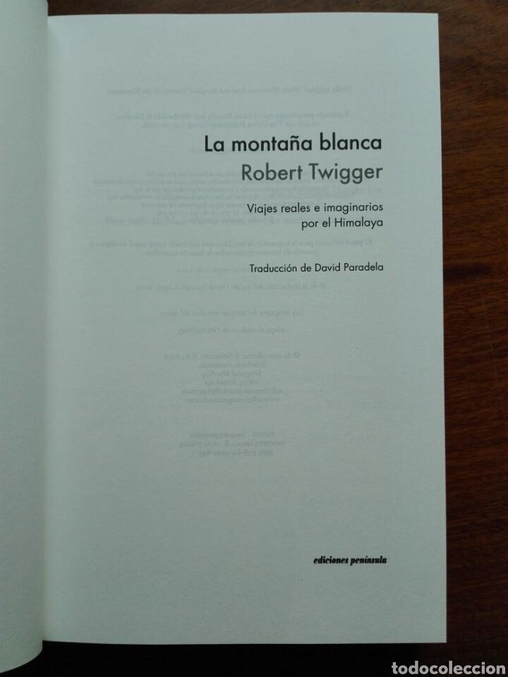 Libros: La montaña blanca Viajes reales e imaginarios por el Himalaya Robert Twigger Libro nuevo. chamanismo - Foto 3 - 192646811