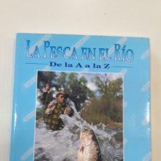 Libros: LA PESCA EN EL RIO. Lote 205035213
