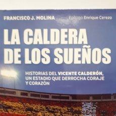 Libros: LA CALDERA DE LOS SUEÑOS. HISTORIAS DEL VICENTE CALDERÓN. Lote 205187778