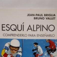 Libros: ESQUÍ ALPINO COMPRENDERLO PARA ENSEÑARLO. Lote 205189130