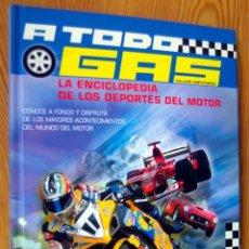 Libros: A TODO GAS: LA ENCLOPEDIA DE LOS DEPORTES DE MOTOR. EDICIONES SM.. Lote 205652213