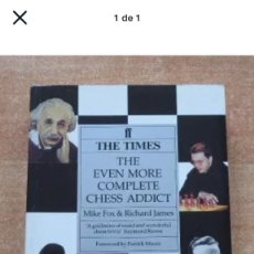Libros: THE EVEN MORE COMPLETE CHESS ADDICT BY MIKE FOX & RICHARD JAMES EXT. FABER 1993. Lote 207193015