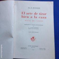 Livros: EL ARTE DE TIRAR BIEN A LA CAZA - MANUAL DEL CAZADOR - DR. R. BOMMIER - J. MONTESÓ EDIT. 1953 -. Lote 208340185