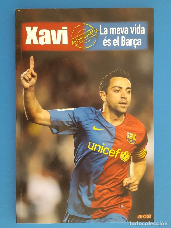 LIBRO / XAVI - LA MEVA VIDA ES EL BARÇA / SPORT 1ª EDICIÓ ABRIL 2009 (Libros Nuevos - Ocio - Deportes y Juegos)
