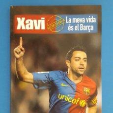Libros: LIBRO / XAVI - LA MEVA VIDA ES EL BARÇA / SPORT 1ª EDICIÓ ABRIL 2009. Lote 208594650