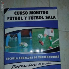 Libros: CURSO MONITOR DE FÚTBOL Y FÚTBOL SALA. Lote 211470174