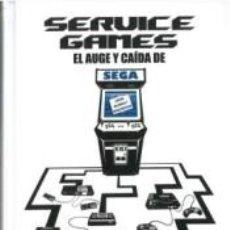 Libros: SERVICIO GAMES EL AUGE Y CAÍDA DE SEGA. Lote 211958232
