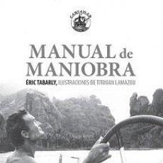 Libros: MANUAL DE MANIOBRA, DE ÉRIC TABARLY (PARA AFICIONADOS A LA NAVEGACIÓN A VELA - NÁUTICA). Lote 214296767