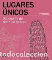 LUGARES ÚNICOS. EL DESAFÍO DE UNIR LOS PUNTOS: 42 RINCONES ICÓNICOS POR DESCUBRIR (Libros Nuevos - Ocio - Deportes y Juegos)