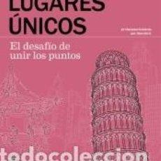 Libros: LUGARES ÚNICOS. EL DESAFÍO DE UNIR LOS PUNTOS: 42 RINCONES ICÓNICOS POR DESCUBRIR. Lote 218109565