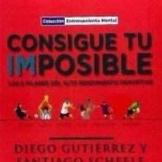 Libros: CONSIGUE TU IMPOSIBLE. Lote 218488515