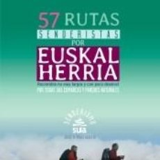 Libros: 57 RUTAS SENDERISTAS POR EUSKAL HERRIA. Lote 219181873