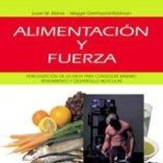 Libros: ALIMENTACIÓN Y FUERZA. Lote 219372946