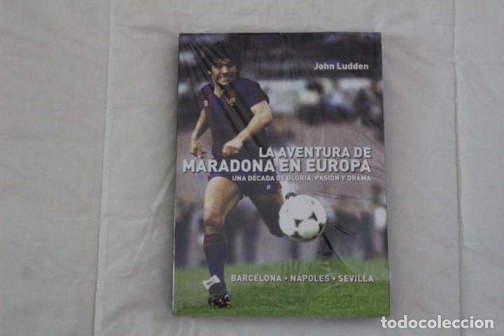 LIBRO LA AVENTURA DE MARADONA EN EUROPA. BARCELONA, NÁPOLES, SEVILLA. (2011) FÚTBOL. (Libros Nuevos - Ocio - Deportes y Juegos)