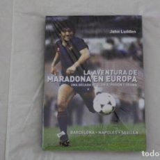Livros: LIBRO LA AVENTURA DE MARADONA EN EUROPA. BARCELONA, NÁPOLES, SEVILLA. (2011) FÚTBOL.. Lote 209136940