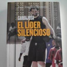 Libros: LIBRO EL LÍDER SILENCIOSO DE JORGE GARBAJOSA. Lote 220725185