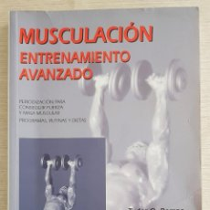 Libros: MUSCULACIÓN ENTRENAMIENTO AVANZADO - TUDOR O. BOMPA - LORENZO J. CORNACCHIA. Lote 222444802