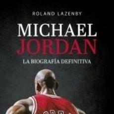 Libros: MICHAEL JORDAN. LA BIOGRAFÍA DEFINITIVA. Lote 222655403