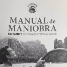Libros: MANUAL DE MANIOBRA, DE ÉRIC TABARLY (PARA AFICIONADOS A LA NAVEGACIÓN A VELA - NÁUTICA). Lote 222735205