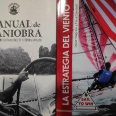 Livres: MANUAL DE MANIOBRA, DE ÉRIC TABARLY + LA ESTRATEGIA DEL VIENTO. Lote 222879393