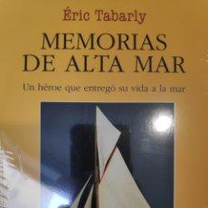 Livres: MEMORIAS DE ALTA MAR. ÉRIC TABARLY. Lote 223666972