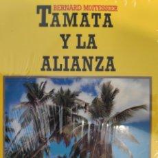 Livres: TAMATA Y LA ALIANZA. BERNARD MOITESSIER. Lote 223669408