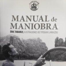 Livros: MANUAL DE MANIOBRA, DE ÉRIC TABARLY (PARA AFICIONADOS A LA NAVEGACIÓN A VELA - NÁUTICA). Lote 223889888