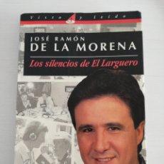 Livres: JOSÉ RAMÓN DE LA MORENA. LOS SILENCIOS DEL LARGUERO.. Lote 224603305