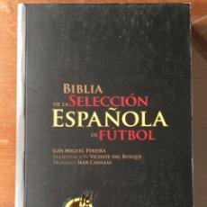 Libros: BIBLIA DE LA SELECCIÓN ESPAÑOLA DE FÚTBOL, DE LUIS MIGUEL PEREIRA. Lote 225990417
