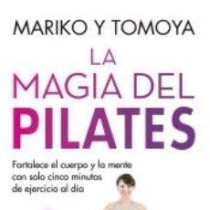 Libros: LA MAGIA DEL PILATES. Lote 226259750