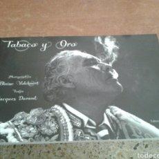 """Livros: LIBRO DE TOREROS """"TABACO Y ORO"""" EN FRANCES FOTOS DE LOS MEJORES TOREROS 2017 GEULES DE TOREROS. Lote 226275616"""