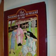 Libros: REAL SOCIEDAD DE GOLF DE NEGURI 1911-1986. Lote 226895155