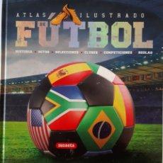 Libros: ATLAS ILUSTRADO DEL FÚTBOL ,SUSAETA.. Lote 228745990