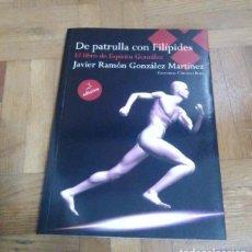 Libros: DE PATRULLA CON FILIPIDES J.R. GONZALEZ MARTINEZ LIBRO DE ESPIRITU MARTINEZ EDITORIAL CIRCULO ROJO. Lote 229479095