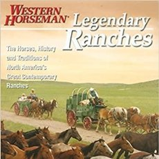 Libros: LEGENDARY RANCHES: THE HORSES, HISTORY AND TRADITIONS OF NORTH AMERICA'S GREAT CONTEMPORARY RANCHES. Lote 231411610