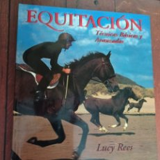 Livres: EQUITACION TECNICAS BASICAS Y AVANZADAS, LUCY REES. Lote 231729195