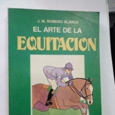 Libros: EL ARTE DE LA EQUITACION J. M. ROMERO BLANCH. Lote 231964760