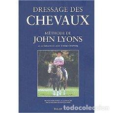 Libros: DRESSAGE DES CHEVAUX SELON LE MÉTHODE DE JOHN LYONS. Lote 231977050