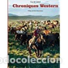 Libros: CHRONIQUES WESTERN (CHEVAUX ET CAVALIERS) GUY DE GALARD. Lote 231986710