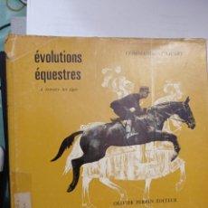 Libros: EVOLUTIONS ÉQUESTRES À TRAVERS LES ÂGES COMMANDANT LICART. Lote 232007480