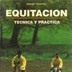 Libros: EQUITACION TECNICA Y PRACTICA GEORGIE HENSCHEL. Lote 232033075