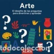 Libros: ARTE. EL DESAFÍO DE LAS PREGUNTAS PARA DIVERTIRSE Y APRENDER. Lote 234683725