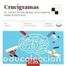 Libros: CRUCIGRAMAS. EL JUEGO DE PALABRAS INTELIGENTE PARA DIVERTIRSE. Lote 234683765