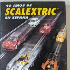 Libros: 40 AÑOS DE SCALEXTRIC EN ESPAÑA - ALTAYA - IMPECABLE - GRAN TOMO. Lote 235733545