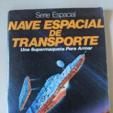 Libros: LIBRO CON NAVE ESPACIAL DE TRANSPORTE PARA MONTAR - UNA SUPERMAQUETA PARA ARMAR - IMPECABLE. Lote 235735120