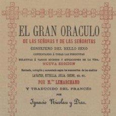 Libros: EL GRAN ORÁCULO DE LAS SEÑORAS Y SEÑORITAS: CONSEJERO DEL BELLO SEXO IGNACIO NICOLAU DÍAZ, MLLE. LEM. Lote 236609475