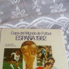Libros: LIBRO COPA DEL MUNDO DE FÚTBOL. ESPAÑA 1982. Lote 237652920