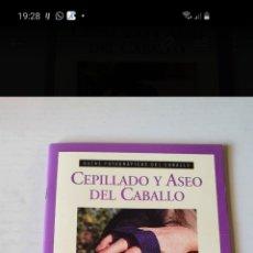 Libros: CEPILLADO Y ASEO DEL CABALLO HISPANO EUROPEA. Lote 238106770