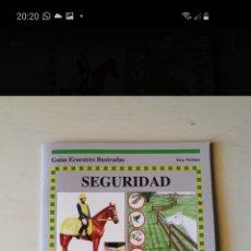 Libros: SEGURIDAD. GUIAS ECUESTRES ILUSTRADAS. Lote 238119070